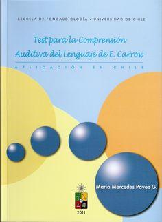 Test aplicado por los Fonoaudiólogos para detectar en los niños, posibles trastornos específicos del lenguaje, evaluando la comprensión de los aspectos morfológicos y sintácticos del lenguaje. Localización en biblioteca:  616.85889 P337 2013