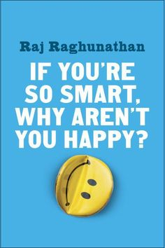 """The first book by the creator of COURSERA®'s most popular online course in 2015, """"A Life of Happiness and Fulfillment""""    Could the same traits that drive your career success also be keeping you from being happier?    Fifteen years after getting his MBA, Raj Raghunathan spent some time with his old classmates. He noticed that though they'd all done well, there didn't appear to be much correlation between their academic success and career success. What Raj found even more curious was the…"""