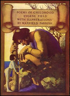 Poems of Childhood illustrated by Maxfield Parrish
