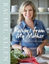 Buy Recipes from My Mother by Rachel Allen at Mighty Ape NZ. Full of warmth and nostalgia, Rachel shares culinary inspiration passed down through the generations. Rachel's food is heart-warming. Everton, Bacon Pasta Recipes, Mother Memory, Rachel Allen, Mother Recipe, Tv Chefs, Mother Teach, Nigella Lawson, Cookery Books