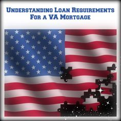 Understanding Loan Requirements For a VA Mortgage  http://wisconsinmortgageillinoismortgage.wordpress.com/2013/11/14/va-loan-requirements/  #Mortgage #VALoans #MortgageUpdated