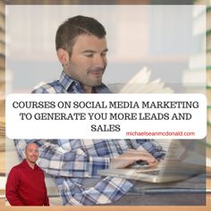 COURSES ON SOCIAL MEDIA MARKETING TO GENERATE YOU MORE LEADS AND SALES