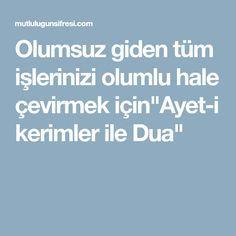 """Olumsuz giden tüm işlerinizi olumlu hale çevirmek için""""Ayet-i kerimler ile Dua"""" Allah, Hale, God, Allah Islam"""