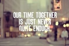 our time together