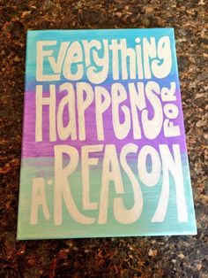 Everything happens for a reason canvas quote craft :)