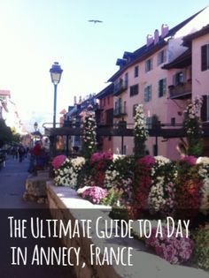 The Ultimate Guide to a Day in Annecy, France - Blue Skies and Open Roads