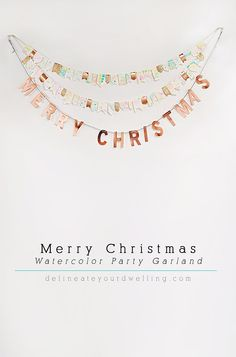 How to make this easy Merry Christmas Watercolor Party Garland! Delineateyourdwelling.com