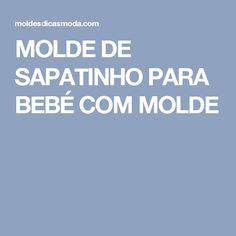 MOLDE DE SAPATINHO PARA BEBÉ COM MOLDE