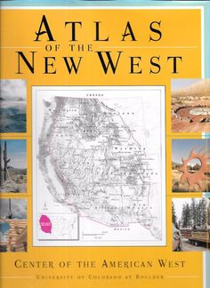 Atlas of the New West Portrait of a Changing Region 1997 1st Edition Hardcover