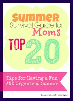 20 great tips to make fun memories with your kids, keep your house organized, and keep the fighting at bay. www.TheHappyGal.com #Summer #kids #organization #mom