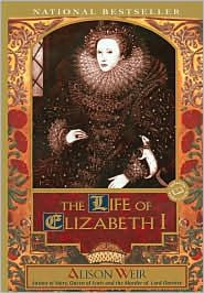 The Life of Elizabeth I [Paperback] Alison Weir pages Publisher: Ballantine Books; American Trade Ppbk Ed Oct. Alison Weir, Elizabeth Of York, Queen Elizabeth, Eleanor Of Aquitaine, Wars Of The Roses, Plantagenet, Mary I, Reading Rainbow, World Of Books