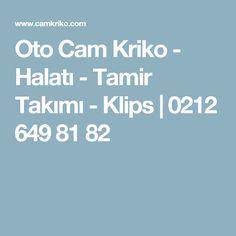 Oto Cam Kriko - Halatı - Tamir Takımı - Klips | 0212 649 81 82