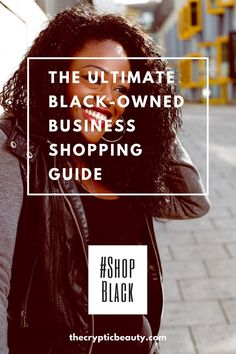 To build strength within our community, we must develop an enriched economic power.  Checkout these awesome #blackowned businesses from my Ultimate Black-Owned Business Shopping Guide!
