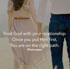 Trust God with your relationship. Once you put Him first, you are on the right path. {Adam Cappa quote}