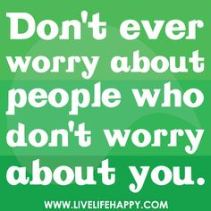 Don't Ever Worry About People