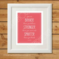 You are Braver Than You Believe  Printable Art  by sugarhouseink, $8.00
