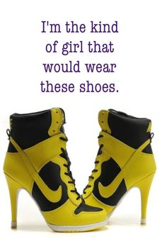 I really want a pair of Nike heels. In a different color, of course.