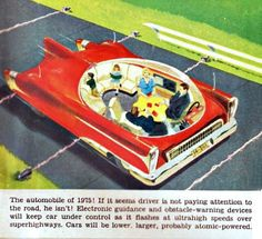 A vision of a car from 1975 which appeared in Popular Science. - Auto Show 2020 Futurama, Future Predictions, World Of Tomorrow, Tomorrow Land, The Jetsons, Classic Sci Fi, The Future Is Now, Retro Futuristic, Science Fiction Art