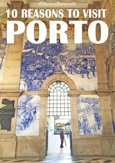 10 reasons to visit Porto (and yes, one of them is drinking port!) - by The Brave Dame #porto #portugal