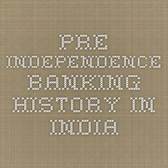 Pre-Independence Banking History in India