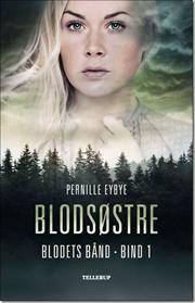 Blodsøstre af Pernille Eybye, ISBN 9788758810140