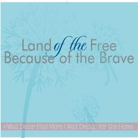 Land of the Free Because of the Brave Patriotic Wall Decal Quote- May our President be given wisdom to lead this great nation of America!