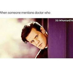 Doctor Who.  In this case 11                                                                                                                                                                                 More