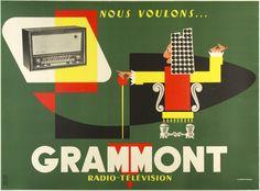 Grammont Radio-Télévision / Z. Hertereau /  France - c. 1955 /  61 x 45 in (155 x 114 cm) / We want...  Grammont  Radio - television