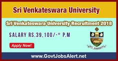 Sri Venkateswara University Recruitment 2018 - Hiring Associate Professors Posts, Salary Rs.39,100/- : Apply Now !!!  The Sri Venkateswara University Recruitment 2018 has released an official employment notification inviting interested and eligible candidates to apply for the positions of Associate Professors in Arts, Science and others. The eligible candidates may apply to the posts in the prescribed format available in official website (given below).   #2018 #Arts #Asso
