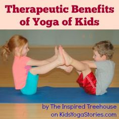 Therapeutic Benefits of Yoga   Kids Yoga Stories