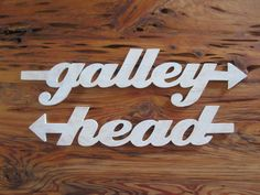 Galley and Head wood directional signs, kitchen and bathroom, nautical, boat, ship, beach, lake, cottage, rustic, shabby chic, coastal. $80.00, via Etsy.