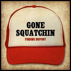 """Gone Squatchin"" Hat...   www.6dollarshirts.com"