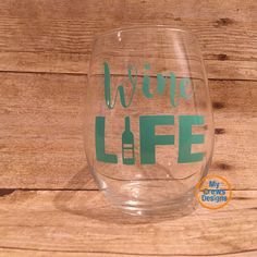 Wine Life! 15oz stemless wine glass. Vinyl color can be customized: leave us a note a checkout with your color preference! Like us on Facebook: