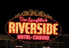 Google Image Result for http://upload.wikimedia.org/wikipedia/commons/9/98/Riverside_Hotel_and_Casino_sign.jpg