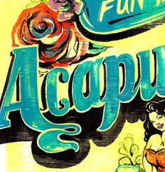 FUN IN ACAPULCO! HAND-LETTERING by Jacqui Oakley, via Behance