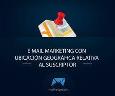 E mail marketing con ubicación geográfica relativa al suscriptor