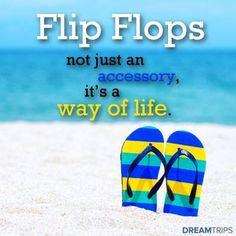 Flip Flops are my way of life! Flip Flop Fantasy, Flip Flop Craft, Beach Flip Flops, Flip Flop Sandals, Flip Flop Quotes, Sandy Toes, Leather Flip Flops, Beach Quotes, I Love The Beach