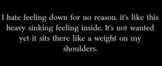Depression..Oh man.. its that exactly :'(