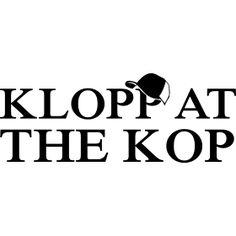 ßKlopp at the Kop - Passend zum neuen Trainer der Fußballveriens aus Liverpool. Klopp at the Kop.