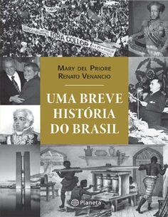 Uma breve historia do Brasil - Mary del Priore - Prof. Altair Aguilar