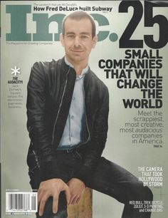 Inc magazine Twitter Jack Dorsey 25 small companies that changed the world