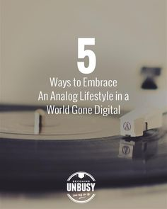 5 Ways to Embrace An Analog Lifestyle in a World Gone Digital - Love this post on simple living Fast And Loud, Mindfulness Practice, Being In The World, In A Nutshell, Night City, Latest Books, Self Care Routine, Sound Of Music, Simple Living