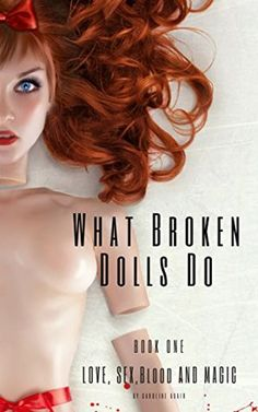 What Broken Dolls Do by Caroline Adair