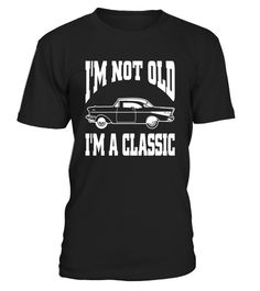 """# I'm Not Old I'm Classic T-Shirt Vintage Hot Rod Dad Grandpa .  Special Offer, not available in shops      Comes in a variety of styles and colours      Buy yours now before it is too late!      Secured payment via Visa / Mastercard / Amex / PayPal      How to place an order            Choose the model from the drop-down menu      Click on """"Buy it now""""      Choose the size and the quantity      Add your delivery address and bank details      And that's it!      Tags: Classic Car Gift Shirt…"""