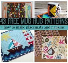 Kitchen Crafts  http://www.allfreesewing.com/Dining-and-Kitchen/13-Free-Mug-Rug-Patterns-and-Placemat-Patterns