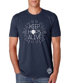 Craft Beer t-shirt- KEEP HOPS ALIVE! by hopcloth on Etsy https://www.etsy.com/listing/240667502/craft-beer-t-shirt-keep-hops-alive