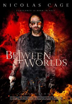 Poster for Nicolas Cage film Between Worlds promises hellish vengeance Latest Movies, New Movies, Movies To Watch, Movies Online, Upcoming Movies, Nicolas Cage, Hindi Movies, Disney Pixar, Garrett Clayton