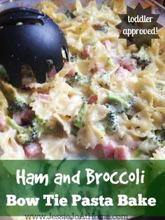TODDLER APPROVED Ham & Broccoli Bow Tie Pasta by Jessie Jo at Home plus 6 other Healthy Things Your Kids Might Actually Eat!
