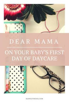 Dear mama on your baby�s first day of daycare #workingmom #workingmomlife