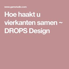Hoe haakt u vierkanten samen ~ DROPS Design
